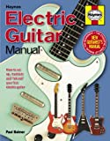 Haynes Books Electric Guitar Manual How to set up, maintain and hot-rod your first electric guitar Including an AA Microfibre Magic Mitt