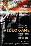 img - for Flint Dille: The Ultimate Guide to Video Game Writing and Design (Paperback); 2008 Edition book / textbook / text book