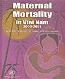 Maternal Mortality in Vietnam 2000-2001 (A WPRO Publication) (929061191X) by WHO Regional Office for the Western Pacific