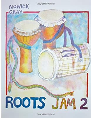 Roots Jam 2: West African and Afro-Latin Drum Rhythms (Volume 2)