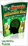 easy make money online: Secrets To a Millionaire Mind ,(the way for making money online,make money opportunity): work at home make money: Think your way ... profits (make money using internet)!