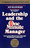 Ken Blanchard Leadership and the One Minute Manager: Increasing Effectiveness through Situational Leadership