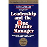 Leadership and the One Minute Manager: Increasing Effectiveness Through Situational Leadership ~ Ken Blanchard