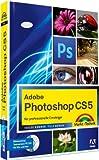 Adobe Photoshop CS5 - für professionelle Einsteiger (Digital fotografieren)