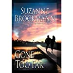 Gone Too Far (       UNABRIDGED) by Suzanne Brockmann Narrated by Deborah Hazlett