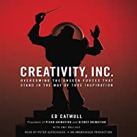 Creativity, Inc.: Overcoming the Unseen Forces That Stand in the Way of True Inspiration (       ungekürzt) von Ed Catmull, Amy Wallace Gesprochen von: Peter Altschuler