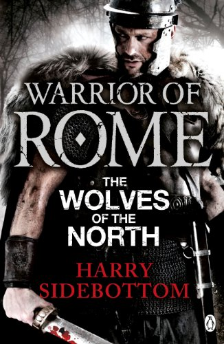 Harry Sidebottom - Warrior of Rome: The Wolves of the North (Warrior of Rome 5)