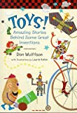 img - for Toys! Amazing Stories Behind Some Great Inventions book / textbook / text book
