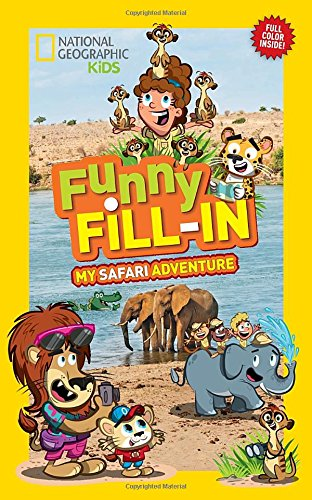 National Geographic Kids Funny Fill-in: My Safari Adventure (NG Kids Funny Fill In)