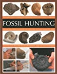 Fossil Hunting: An Expert Guide to Fi...
