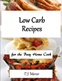 Low Carb Recipes for the Busy Home Cook