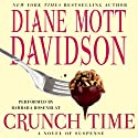 Crunch Time (       UNABRIDGED) by Diane Mott Davidson Narrated by Barbara Rosenblat