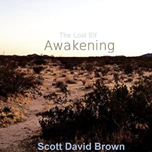 Awakening: The Lost Elf Series, Book 1 | [Scott David Brown]
