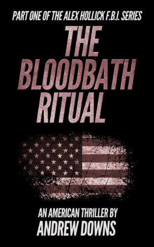 The Bloodbath Ritual (The Alex Hollick FBI Series Book 1)