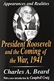 President Roosevelt and the Coming of the War, ...