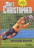 Soccer Scoop (Matt Christopher Sports Classics) (0316142069) by Christopher, Matt