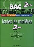 echange, troc Collectif - Objectif Bac - Toutes les matières : 2nde (Cours, méthodes, exercices corrigés)