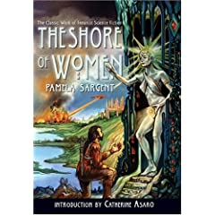 The Shore of Women by Pamela Sargent and Catherine Asaro