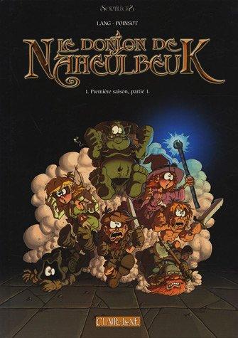 Le Donjon de Naheulbeuk (1) : Le Donjon de Naheulbeuk, t1 : Première saison, partie 1
