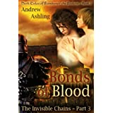 The Invisible Chains - Part 3: Bonds of Blood (Dark Tales of Randamor the Recluse) ~ Andrew Ashling