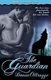 The Guardian (Wolfe Series Book 1)