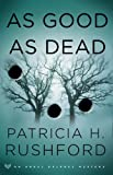 As Good as Dead (Angel Delaney Mystery Series #3) (0800730755) by Rushford, Patricia H.