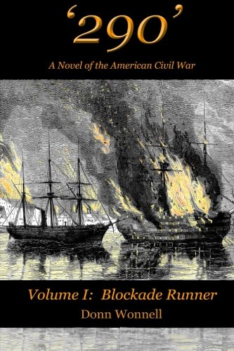 '290': A Novel of the American Civil War (Volume I: Blockade Runner) (Volume 1) PDF