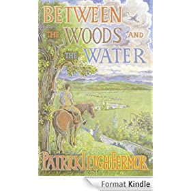 Between the Woods and the Water: On Foot to Constantinople from the Hook of Holland - The Middle Danube to the Iron Gates (English Edition)