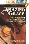 Amazing Grace: 366 Inspiring Hymn Sto...