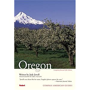 Compass American Guides: Oregon, 5th Edition (Full-color Travel Guide) Fodor's, Judy Jewell and Greg Vaughn