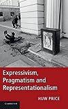 Expressivism, Pragmatism and Representationalism (1107009847) by Price, Huw