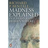 Madness Explained: Psychosis and Human Natureby Aaron T. Beck