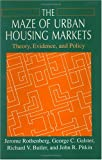 The Maze of Urban Housing Markets: Theory, Evidence, and Policy