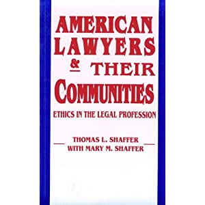 American Lawyers Their Communities: Philosophy (REVISIONS) Thomas L. Shaffer