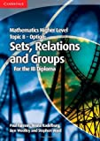 Mathematics Higher Level for the IB Diploma Option Topic 8 Sets, Relations and Groups (1107646286) by Fannon, Paul