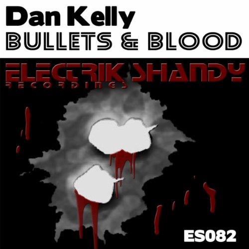 Bullets & Blood (Original Mix) [Explicit]