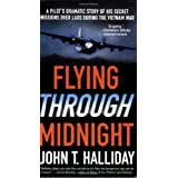 Flying Through Midnight: A Pilot's Dramatic Story of His Secret Missions Over Laos During the Vietnam Warby John T. Halliday