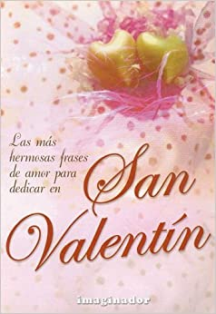 San Valentin/hermosas frases para dedicar (Spanish Edition) (Spanish