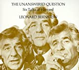 The Unanswered Question: Six Talks at Harvard (Charles Eliot Norton Lectures) (0674920015) by Leonard Bernstein