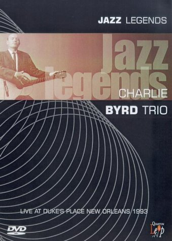 Charlie Byrd Trio - Jazz Legends [1993] [DVD]