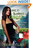 How to Blackmail a Ghost: A Libby Grace Mystery - Book 2