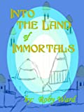 img - for Into the Land of Immortals book / textbook / text book