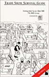 Trade Show Survival Guide : A Tongue-In-Cheek Sales Handbook : Training Made Fun