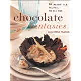 Chocolate Fantasies: 70 Irresistible Recipes to Die For (Contemporary Kitchen) ~ Christine France