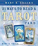 Mary K. Greer's 21 Ways to Read a Tarot Card (0738707848) by Greer, Mary K.