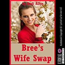 Bree's Wife Swap: When Best Friends Can't Keep Their Hands to Themselves: A Group Sex Erotica Story (       UNABRIDGED) by Andi Allyn Narrated by Scarlett Chase