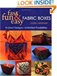 Fast, Fun &amp; Easy Fabric Boxes: 8 Grea...