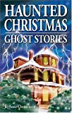 Jo-Anne Christensen Haunted Christmas: Ghost Stories