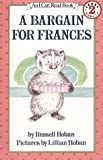 A Bargain for Frances: [Newly Illustrated Edition] (I Can Read Book 2) (0060223308) by Hoban, Russell