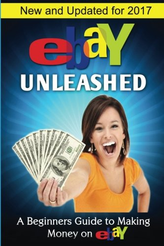 eBay Unleashed: A Beginners Guide To Selling On eBay (Ebay Us compare prices)
